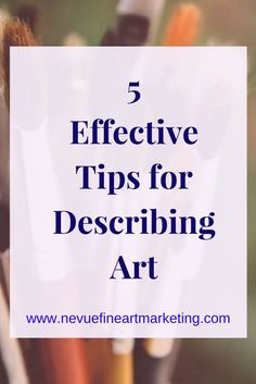 5 tips for describing art that will help you to land more sales. The description of your art could be the final reason a person purchases or not.