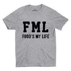 FML Food's My Life Gray Unisex T-shirt | Sarcastic Me