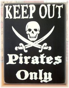 Keep Out Sign--Pattisprimitives on etsy peter-pan-nursery cute for a baby's room. i love the pirate them peter pan stuff no matter what people say its our baby, and he will have bad ass skull shirts and rocking cute clothes!