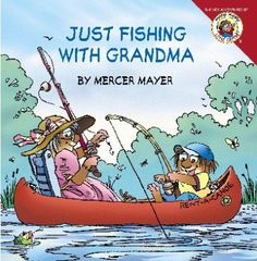 See Just fishing with grandma in the library catalogue.