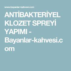 ANTİBAKTERİYEL KLOZET SPREYİ YAPIMI - Bayanlar-kahvesi.com