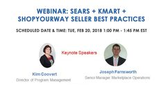 Keynote Speakers: Kim Coovert - Director of Program Management, Sears Joseph  Farnsworth - Senior Manager, Marketplace Operations, Sears   On Panel: Christie Rugh - Senior Director, #Marketplace, Sears  Here's what you can expect to know from the Webinar:  • How Sears + Kmart marketplace, & ShopYourWay operates • Best suited sellers • Best practice methods for successful selling • How to activate selling on Sears & Kmart via ChannelSale Software Services Inc.