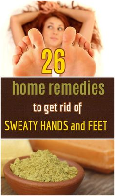 Home remedies to deal with the problem of sweaty hands and feet
