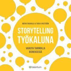 Kuvaus: Storytelling eli tarinankerronta on monikäyttöinen työelämän taito ja työkalu. Sovelluskohteita löytyy loputtomiin paremmasta ideointipalaverista sisältömarkkinointiin ja brändinrakentamiseen, sijoittajien vakuuttamisesta kouluttamiseen ja tuotekehitykseen. Tämä kirja tutustuttaa sinut tarinoiden voimaan ja auttaa sinua tulemaan tietoiseksi tarinankertojaksi. Opit hyödyntämään tarinoiden voimaa tavoitteellisesti työssäsi.