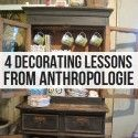 4 Decorating Lessons From Anthropologie - Plus tons more Home Decorating Tips!