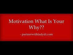 Motivation What Is Your Why??