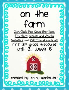 On the Farm, MMH Treasures 2nd Grade, Unit 3 Week 5 product from C-is-for-Classroom on TeachersNotebook.com