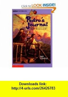 Pedros Journal (Apple Paperbacks) (9780590462068) Pam Conrad , ISBN-10: 0590462067  , ISBN-13: 978-0590462068 ,  , tutorials , pdf , ebook , torrent , downloads , rapidshare , filesonic , hotfile , megaupload , fileserve