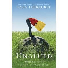 """""""Unglued: Making Wise Choices in the Midst of Raw Emotions"""" - a guide for positively processing the endless emotions that women face on a daily basis. A must read from one of my favorite authors, Lysa Terkeurst."""
