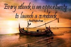 Every setback is an opportunity