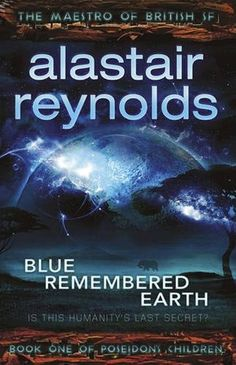 After much darker novels and worlds, Reynolds' latest is surprisingly human and emotional. Blue Remembered Earth may be the wrong track for many, but it felt like the author in every aspect. Still doesn't rival Banks in my books.
