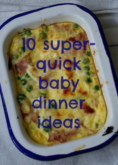10 super-quick baby dinner ideas - quick and easy lunch or dinner recipe ideas to cook for your baby or toddler in 5 minutes.