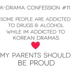 Kdrama-addict is a good thing! Korean Drama Funny, Korean Drama Quotes, Ver Drama, Words Quotes, Sayings, Drama Fever, Kdrama Memes, Drama Movies, Confessions