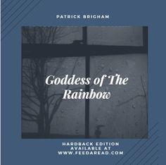 AUTHOR PATRICK BRIGHAM - Goddess of The Rainbow