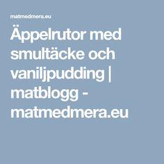 Äppelrutor med smultäcke och vaniljpudding   matblogg - matmedmera.eu