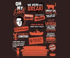 Friends TV Show Quotes T-Shirt @Susan Caron Meyers  omg I need this!!!