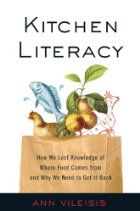 Kitchen literacy : how we lost knowledge of where food comes from and why we need to get it back  https://catalog.vsc.edu/cscfind/Record/436406