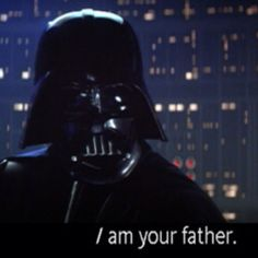 """IT'S """"No, *I* am your father!"""""""