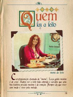 Lena Peron é a mama da feito, idealizadora desse universo encantado! Deu vida a um de seus grandes sonhos e, graças a ela, hoje a feito brasil tem 10 anos de uma história linda pra contar!