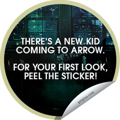 Arrow: New Kid Sticker Unpeeled! There's a new kid coming to Arrow. For your first look, peel the sticker! Share this one proudly. It's from our friends at The CW.