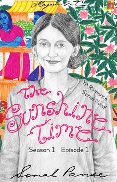 The Sunshine Time Ep 1 by Sonal Panse
