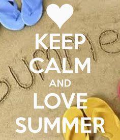KEEP CALM AND LOVE SUMMER