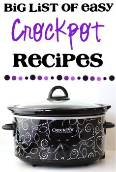 Big List of Easy Crockpot Recipes !