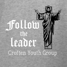 7a97370a Follow the Leader Christian Youth Group t-shirt template and idea. Use our  custom