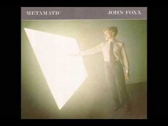 John Foxx - Metamatic (Full album - 2007 Remastered Deluxe Edition)