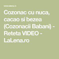 Cozonac cu nuca, cacao si bezea (Cozonacii Babani) - Reteta VIDEO - LaLena.ro
