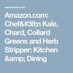 Amazon.com: Chef'n Kale, Chard, Collard Greens and Herb Stripper: Kitchen & Dining