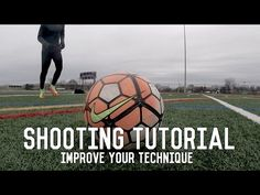 How To Score More Goals | Improving Your Shooting Technique Tutorial - YouTube