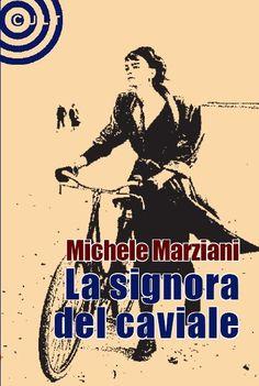 """""""La signora del caviale"""" - Cult Editore, Firenze, 2009 - Euro 12,00"""