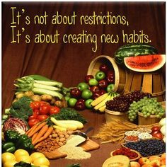 It's not about restrictions, It's about creating new habits.