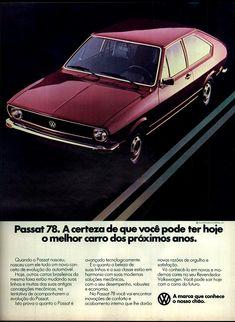Anúncio Passat 78 - 1977                                                                                                                                                                                 Mais Porsche, Audi, Chevrolet Chevelle, Pontiac Firebird, Old Scool, Vw Gol, 70s Cars, Weird Cars, Car Advertising