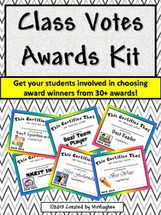 """Class Votes Awards"" Kit is a perfect way to get kids involved in recognizing their peers in a positive and productive format. Students vote on 30+ awards for their classmates. This kit has everything you need to set up and successfully run a ""voting campaign"" in your classroom. Perfect for end of the school year, election year, AND/OR before an extended break. ($)"