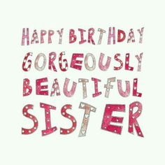 New birthday wishes for elder sister Figures, awesome birthday wishes for elder sister or happy birthday sister birthday wishes for sister funny cards and quotes 73 birthday wishes for younger brother from elder sister funny Birthday Messages For Sister, Message For Sister, Birthday Wishes For Daughter, Birthday Wishes Messages, Sister Birthday Quotes, Birthday Wishes Funny, Happy Birthday Images, Sister Quotes, Happy Birthday Me