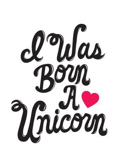 I Was Born A Unicorn 8x10 print by letsdiefriends on Etsy, $16.00