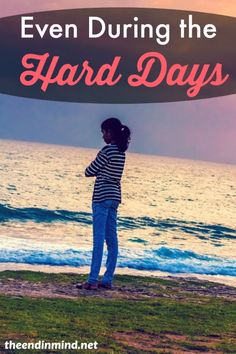 Even During the Hard Days - By Karen DeBeus
