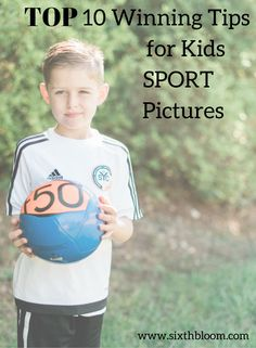 Photography Tips | Top 10 Winning Tips for Kids Sport Pictures, How to Take Pictures of your Kids Sports
