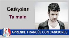 Ta main -  Grégoire  Aprende francés con canciones en el blog:   frances-facil
