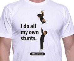 I Do All My Own Stunts - Guys Cheer Shirt