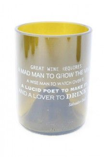 "Cheers to our new Wine Quote Glassware line! ""Great wine requires a mad man to grow the vine, a wise man to watch over it, a lucid poet to make it, and a lover to drink it"" ~ Salvador Dali"