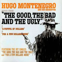 Hugo Montenegro – 'Music From The Good, The Bad And The Ugly'