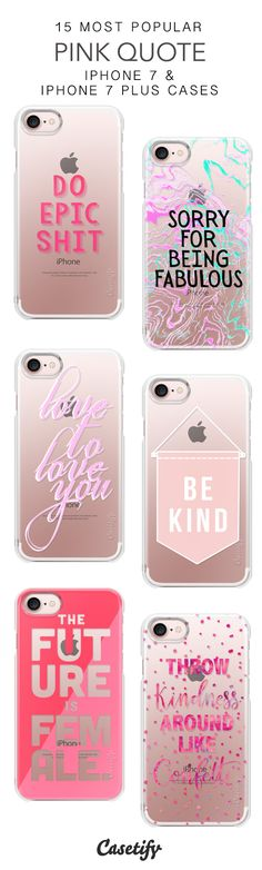 15 Most Popular Pink Quote Protective iPhone 7 Cases and iPhone 7 Plus Cases. More Inspiration Quote iPhone case here > https://www.casetify.com/collections/top_100_designs#/?vc=yCPbmt76uE