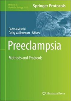 Preeclampsia Methods and Protocols 2018 Edition PDF Preeclampsia Methods and Protocols 2018 Edition ebook This volume presents the latest developments and techniques used to study the physiopathology, diagnosis, and treatment of pre-eclampsia. Written for clinicians, obstetricians, basic scientists, researchers, and students the chapters in this book provide methods to study placental function using in vitro …
