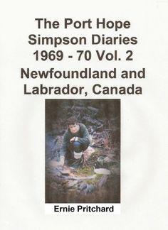 The Port Hope Simpson Diaries 1969 - 70 Vol. 2 Newfoundla... https://www.amazon.com.au/dp/B005Z4G03M/ref=cm_sw_r_pi_dp_x_xk-6xb4DYBSD7