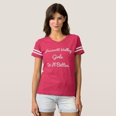 #Prescott Valley Girls Do It Better Sports Shirt - #giftsforher #gift #gifts #her