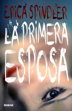 La primera esposa // Erica Spindler // Umbriel Thriller (Ediciones Urano)