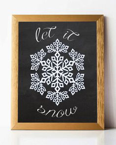 A personal favorite from my Etsy shop https://www.etsy.com/listing/257269089/let-it-snow-snowflake-instant-download